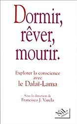 Dormir, rêver, mourir : Explorer la conscience avec le dalaï-lama