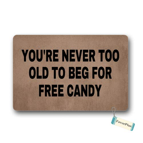 Doormat You're Never Too Old to BEG for Free Candy - Halloween Outdoor/Indoor Non Slip Decor Funny Floor Door Mat Area Rug for Entrance 18x30 -