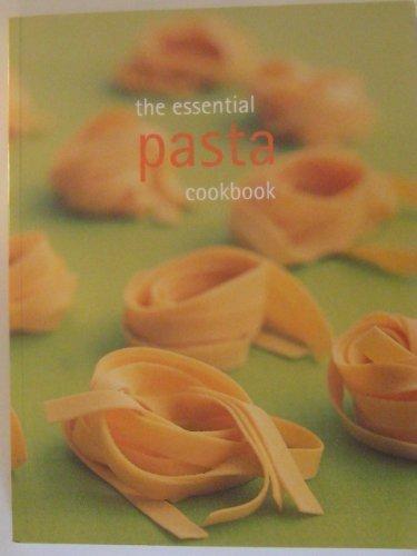 the essential pasta cookbook (the essential cookbooks)