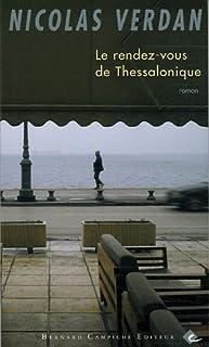 Le rendez-vous de Thessalonique : roman, Verdan, Nicolas