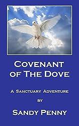 Covenant of the Dove: The Past Creates the Future (A Sanctuary Adventure Book 1)