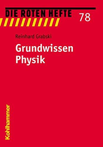 Grundwissen Physik (Die Roten Hefte, Band 78)