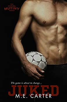 Juked (Texas Mutiny Book 1) by [Carter, ME]