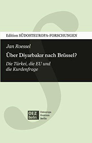 Edition SÜDOSTEUROPA-FORSCHUNGEN: Über Diyarbakir nach Brüssel? Die Türkei, die EU und die Kurdenfrage