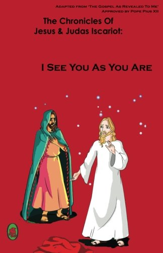 I See You As You Are (The Chronicles Of Jesus & Judas Iscariot:) (Volume 1) (Jesus Betrayed For 30 Pieces Of Silver)