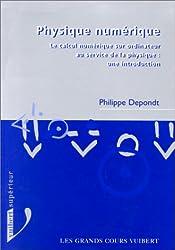PHYSIQUE NUMERIQUE. Le calcul numérique sur ordinateur au service de la physique : une introduction