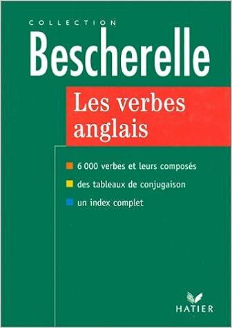 Les verbes anglais 6000 verbes et leurs composés - Bescherelle sur Bookys