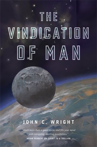Book cover from The Vindication of Man: Book Five of the Eschaton Sequence by John C. Wright