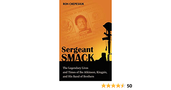 Sergeant Smack: The Legendary Lives and Times of Ike Atkinson ...