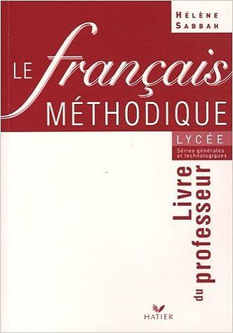 Le Francais Methodique Au Lycee Livre Du Professeur