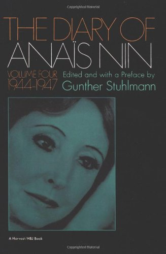 The Diary of Anais Nin, Vol. 4: 1944-1947