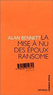 La mise à nu des époux Ransome : roman, Bennett, Alan