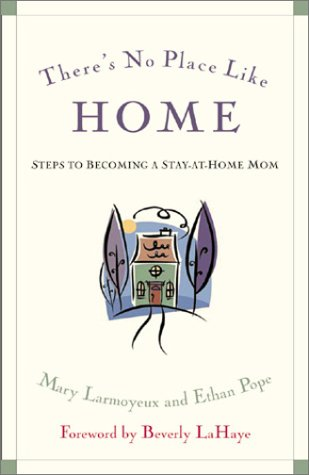 Download There's No Place Like Home: Steps to Becoming a Stay-At-Home Mom PDF