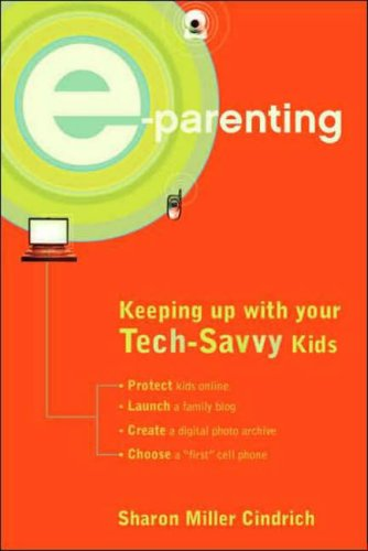 E-Parenting: Keeping Up with Your Tech-Savvy Kids ebook