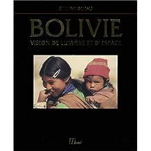 Bolivie: Vision de lumière et d'espace