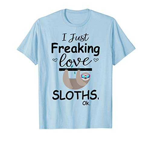 (I Just Freaking Love Sloths, Ok | Cute Sloth T Shirt Gifts)