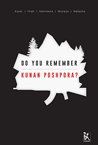 Do you Remember Kunan Poshpora?: The Story of a Mass Rape (Zubaan Series on Sexual Violence and Impunity in South Asia)