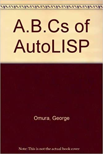 The ABC's of AutoLISP: George Omura: 9780895886200: Amazon