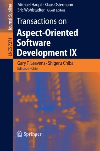 Transactions on Aspect-Oriented Software Development IX (Lecture Notes in Computer Science) by Springer
