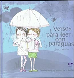 Amazon.com: Versos para leer con paraguas (Caracoles en su tinta / Snails in their own Ink) (Spanish Edition) (9788493710415): Aldo J. Mendez: Books
