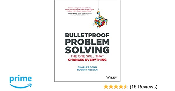 Amazon com: Bulletproof Problem Solving: The One Skill That