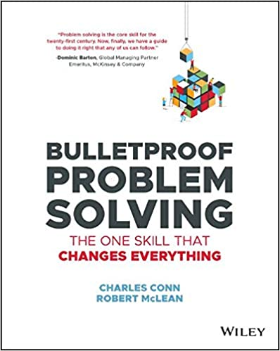 Bulletproof Problem Solving The One Skill That
