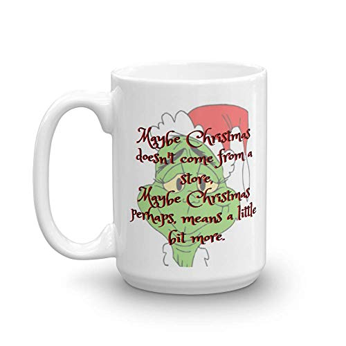 Maybe Christmas Doesn't Come From A Store Mug, Funny Mug, Quote Mug, Unique Gift (11 oz) ()
