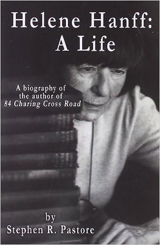 Helene Hanff: a Life: Helene Hanff, Stephen R. Pastore ...