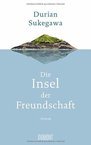 Die Insel der Freundschaft: Roman