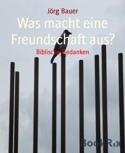 Was macht eine Freundschaft aus?: Biblische Gedanken (German Edition)