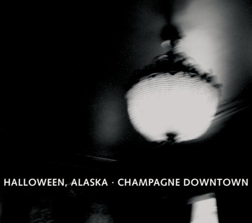 Champagne Downtown by Halloween Alaska (2009-04-07)