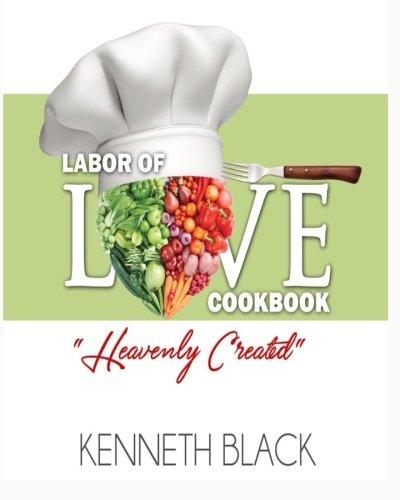 Labor of LOVE Cookbook: Heavenly Created