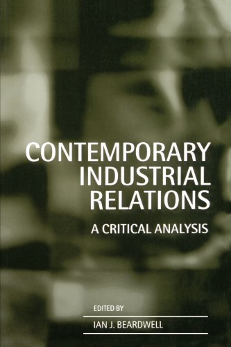 Contemporary Industrial Relations: A Critical Analysis