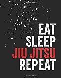 "Eat Sleep Jiu Jitsu Repeat: 8.5x11"" Blank Lined BJJ Training Notebook or Journal"
