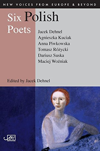 Polish Six - Six Polish Poets (New Voices from Europe & Beyond)