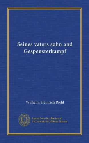 Seines vaters sohn and Gespensterkampf (German Edition)
