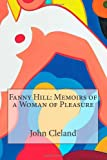 Fanny Hill: Memoirs of a Woman of Pleasure, John Cleland, 1495337782