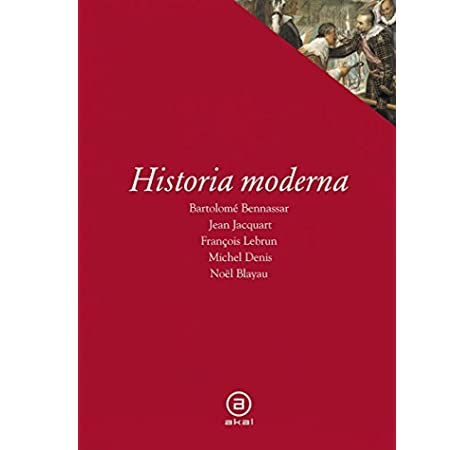 Historia moderna: 8 (Textos): Amazon.es: Bennassar, B., Blayau, N., Denis, M., Jacquart, J., Lebrun, F.: Libros