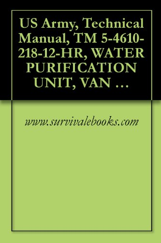 US Army, Technical Manual, TM 5-4610-218-12-HR, WATER PURIFICATION UNIT, VAN TYPE, BODY MTD, ELECTRIC MOTOR DRI AC, DC, 115/208 V, SINGLE AND 3 PHASE