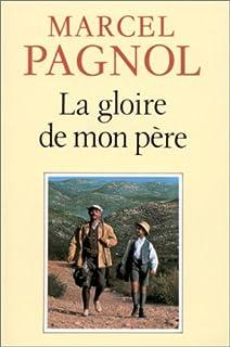 Souvenirs d'enfance [vol.1] : La gloire de mon père, Pagnol, Marcel