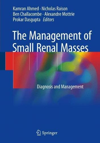 The Management of Small Renal Masses: Diagnosis and Management