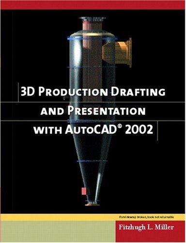 3D Production Drafting & Presentation with AutoCAD 2002(Book & CD-ROM)