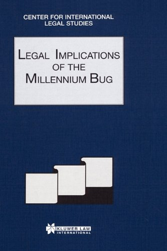Legal Implications of the Millennium Bug - Comparative Law Yearbook of International Business -- (COMPARATIVE LAW YEARBOOK Volume 21a) by Kluwer Law International