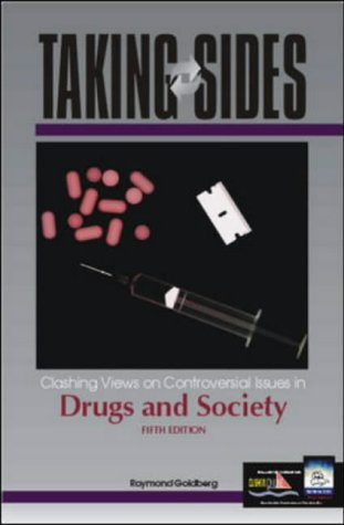 Taking Sides: Clashing Views on Controversial Issues in Drugs and Society (Taking Sides : Clashing Views on Controversia
