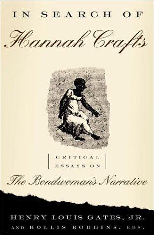Read Online In Search Of Hannah Crafts: Critical Essays On The Bondwoman's Narrative pdf epub