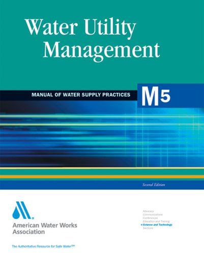 Water Utility Management (M5): AWWA Manual of Practice (AWWA Manuals)