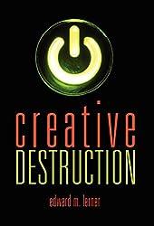 Creative Destruction