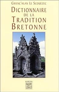 Dictionnaire de la tradition bretonne par Gwenc'hlan Le Scouëzec