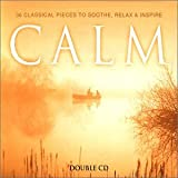 Calm: 36 Pieces To Soothe, Relax and Inspire