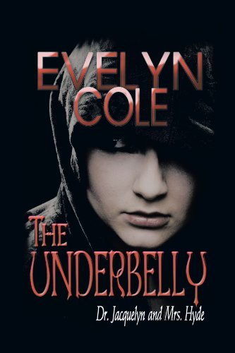 Book: The Underbelly - Dr. Jacquelyn and Mrs. Hyde by Evelyn Cole